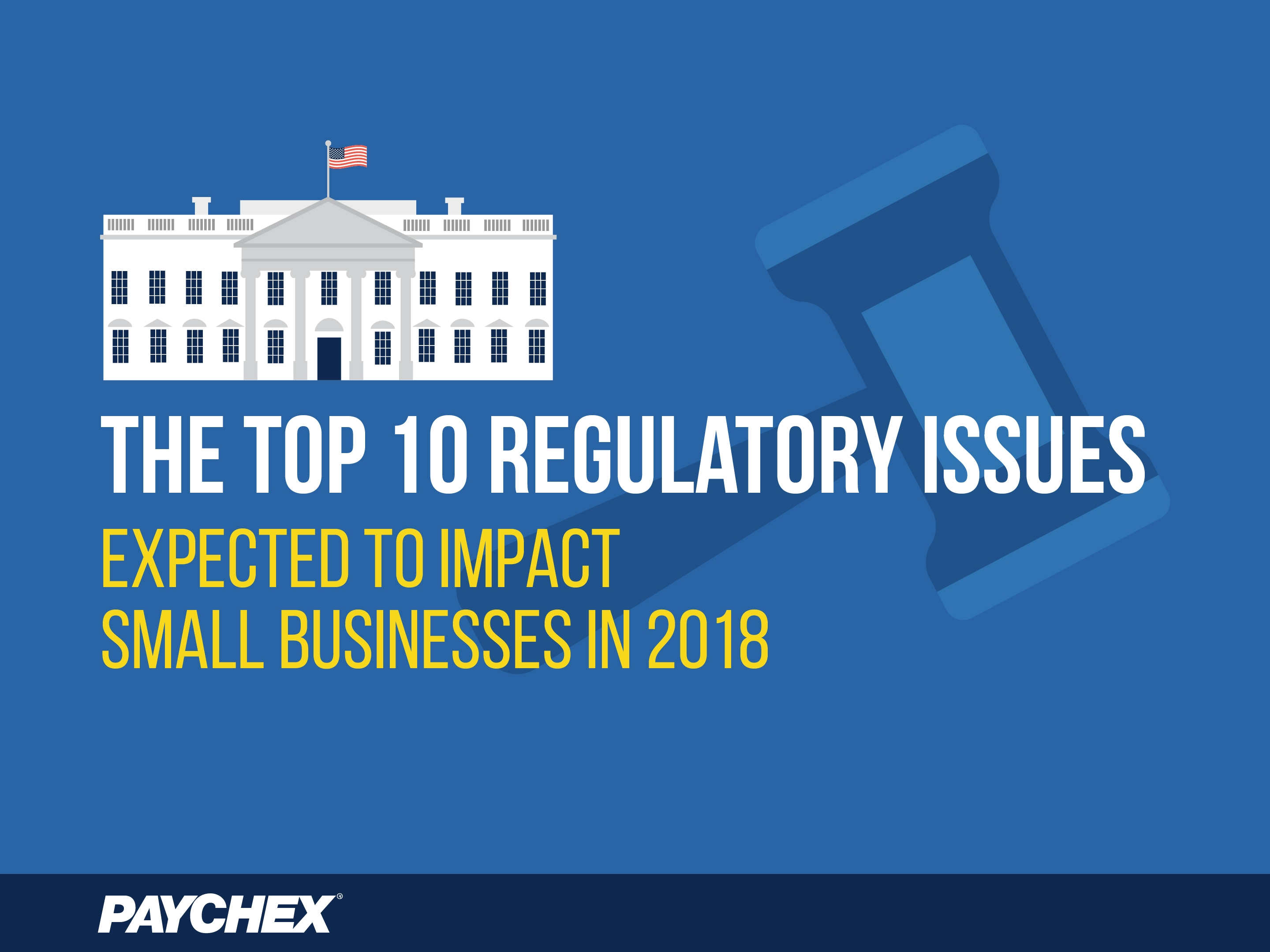 10 Top Regulatory Issues For Small Businesses In 2018 Paychex  Xjb
