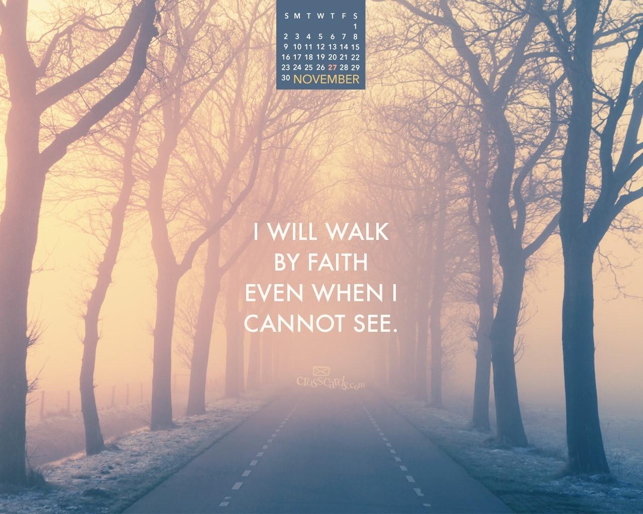 November 2014 Walk Faith Desktop Calendar Free November Wallpaper  Xjb