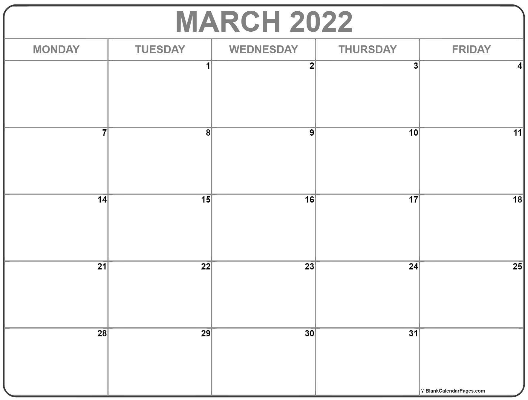 March 2022 Monday Calendar | Monday To Sunday Monday Through Friday Calendar Monthly