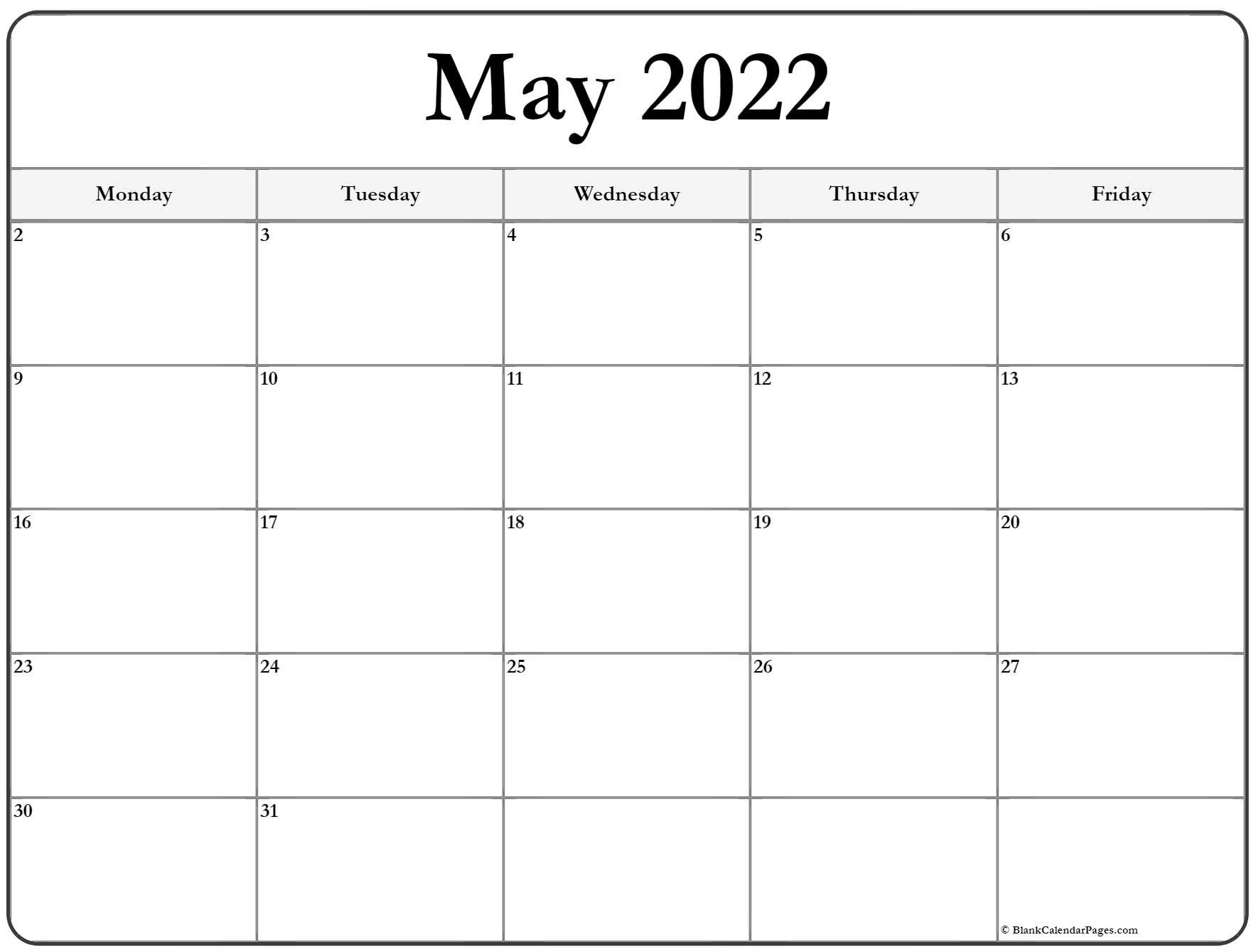 May 2022 Monday Calendar | Monday To Sunday Monday Through Friday Calendar