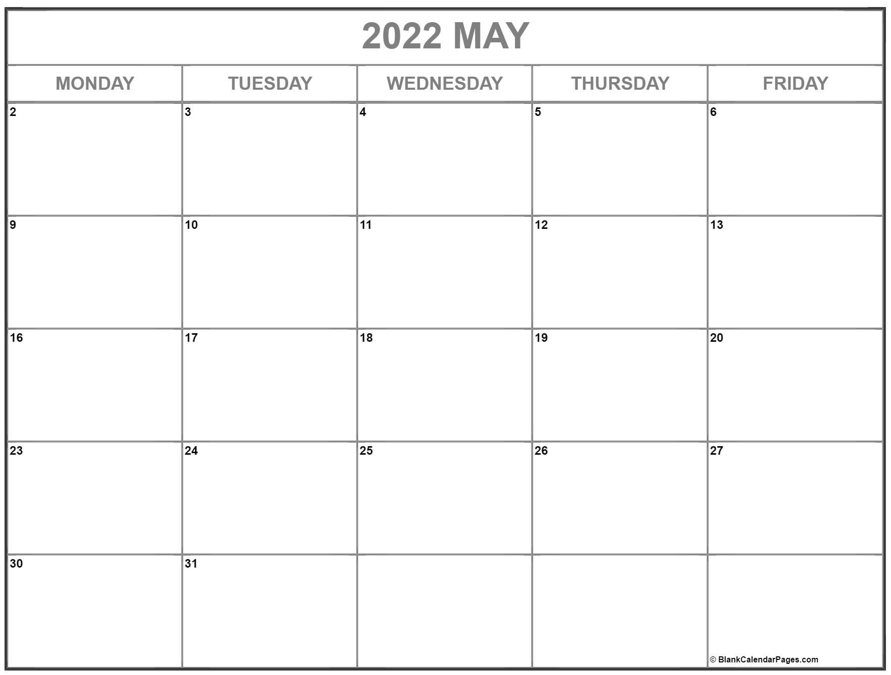 May 2022 Monday Calendar | Monday To Sunday Monday Thru Friday Printable Calendar Free