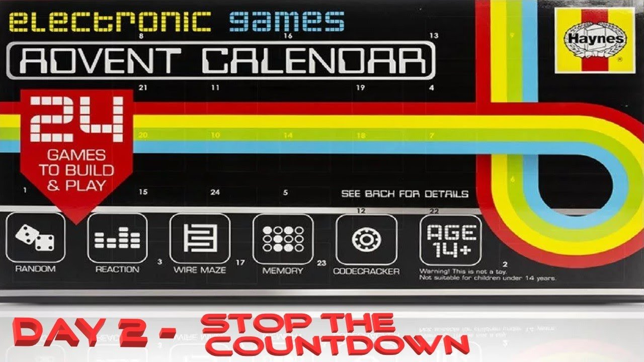 Haynes Electronic Games Advent Calendar Day 2 - Stop The 365 Day Electronic Countdown Calendar